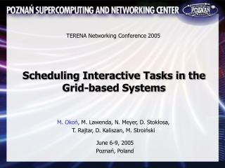 Scheduling Interactive Tasks in the Grid-based Systems