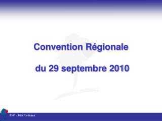 Convention Régionale  du 29 septembre 2010