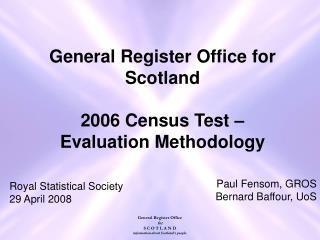 General Register Office for Scotland 2006 Census Test –  Evaluation Methodology