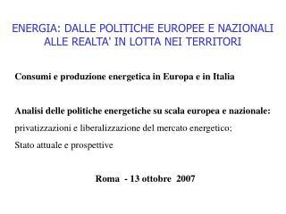 ENERGIA: DALLE POLITICHE EUROPEE E NAZIONALI ALLE REALTA' IN LOTTA NEI TERRITORI