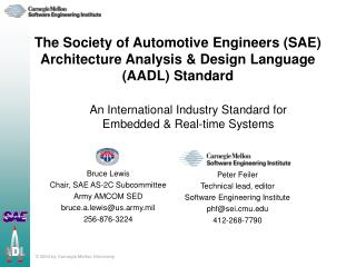 The Society of Automotive Engineers (SAE) Architecture Analysis & Design Language (AADL) Standard