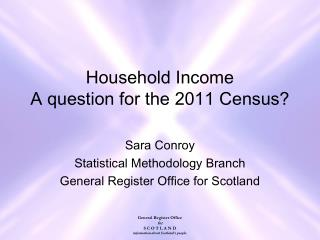 Household Income A question for the 2011 Census?