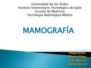 Universidad de los Andes Instituto Universitario Tecnológico de Ejido Escuela de Medicina