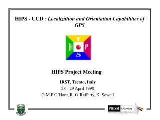 HIPS - UCD  : Localization and Orientation Capabilities of GPS