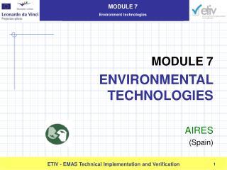MODULE 7 ENVIRONMENTAL TECHNOLOGIES  AIRES  Spain