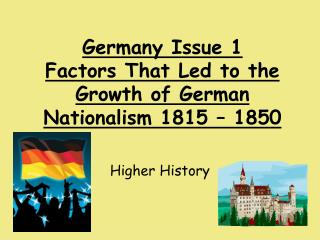 Germany Issue 1 Factors That Led to the Growth of German Nationalism 1815 – 1850