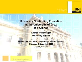 University Continuing Education  at the University of Graz  at a Glance