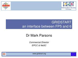 GRIDSTART  an interface between FP5 and 6