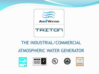 THE INDUSTRIAL/COMMERCIAL ATMOSPHERIC WATER GENERATOR