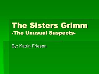 The Sisters Grimm  -The Unusual Suspects-