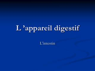 L��appareil digestif