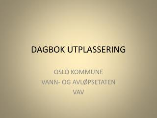 DAGBOK UTPLASSERING