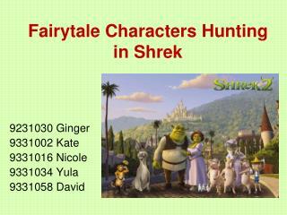 Fairytale Characters Hunting in Shrek