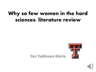Why so few women in the hard sciences: literature review