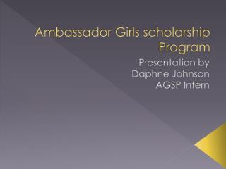 Ambassador Girls scholarship Program