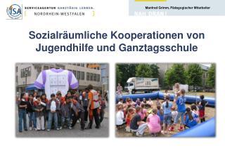 Sozialräumliche Kooperationen von Jugendhilfe und Ganztagsschule