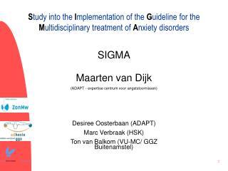 SIGMA Maarten van Dijk  (ADAPT - expertise centrum voor angststoornissen)