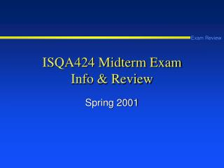 ISQA424 Midterm Exam Info & Review