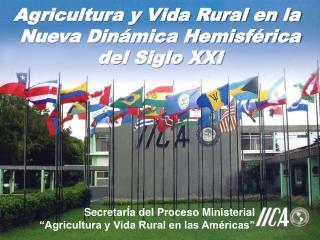Agricultura y Vida Rural en la  Nueva Din�mica Hemisf�rica del Siglo XXI