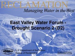 East Valley Water Forum - Drought Scenario 2 (D2)