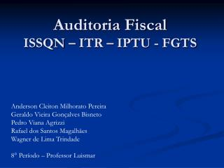Auditoria Fiscal ISSQN – ITR – IPTU - FGTS