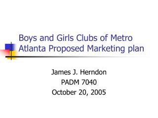 Boys and Girls Clubs of Metro Atlanta Proposed Marketing plan