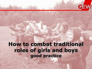 How to combat traditional roles of girls and boys good practice