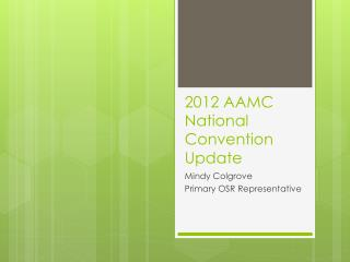 2012 AAMC National Convention Update