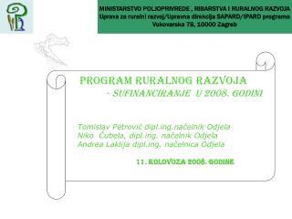 PROGRAM RURALNOG RAZVOJA -  sufinanciranje  u 2008. godini