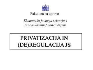 PRIVATIZACIJA IN (DE)REGULACIJA JS