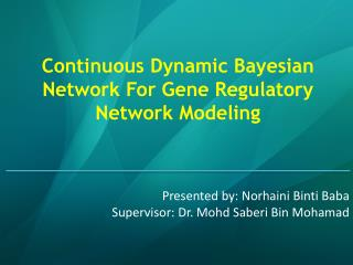 Continuous Dynamic Bayesian Network For Gene Regulatory Network Modeling