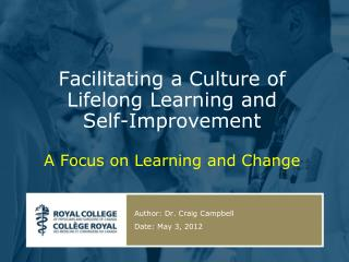Facilitating a Culture of Lifelong Learning and  Self-Improvement A Focus on Learning and Change