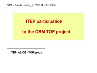 ITEP participation         to the CBM TOF project
