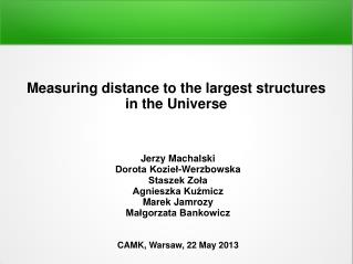 Measuring distance to the largest structures  in the Universe