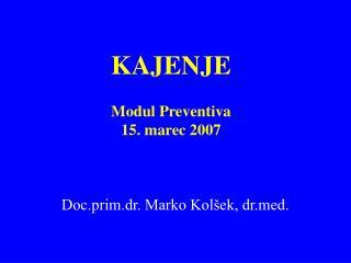 KAJENJE Modul Preventiva 15. marec 2007