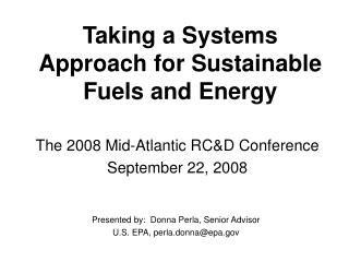 Taking a Systems Approach for Sustainable Fuels and Energy
