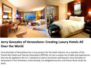 Jerry Gonzalez of Venezolano: Creating Luxury Hotels All Ove
