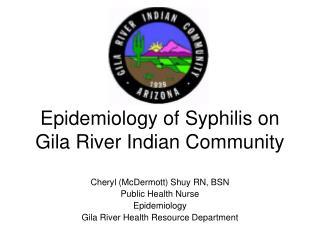 Epidemiology of Syphilis on Gila River Indian Community