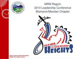 MRM Region  2010 Leadership Conference Bismarck/Mandan Chapter