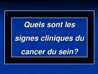 Quels sont les signes cliniques du cancer du sein?