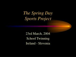 The Spring Day  Sports Project