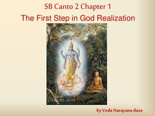 SB Canto 2 Chapter 1 The First Step in God Realization