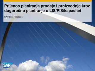 Prijenos planiranja prodaje i proizvodnje kroz dugoročno planiranje u LIS/PIS/kapacitet