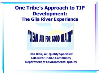One Tribe's Approach to TIP Development: The Gila River Experience