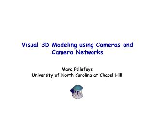 Visual 3D Modeling using Cameras and Camera Networks