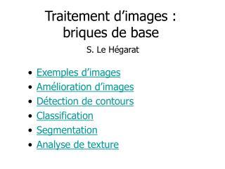 Traitement d�images : briques de base S. Le H�garat