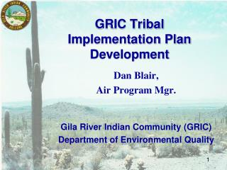 GRIC Tribal Implementation Plan Development