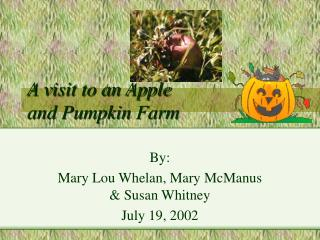 A visit to an Apple  and Pumpkin Farm