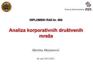 DIPLOMSKI RAD br. 602 Analiza korporativnih društvenih mreža