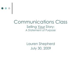 Communications Class Selling  Your  Story: A Statement of Purpose